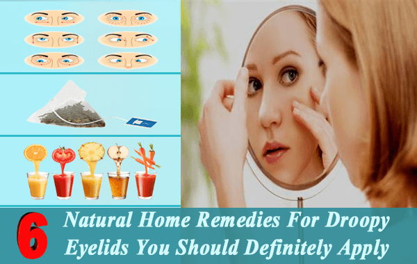 6 Natural Home Remedies For Droopy Eyelids You Should Definitely Apply