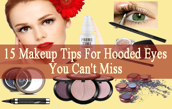 15 Makeup Tips For Hooded Eyes You Cannot Miss