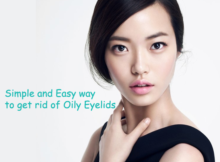 Simple and Easy way to get rid of Oily Eyelids