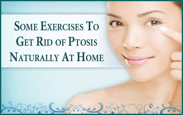 Exercises To Get Rid of Ptosis