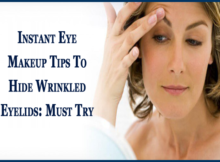 Instant Eye Makeup Tips To Hide Wrinkled Eyelids