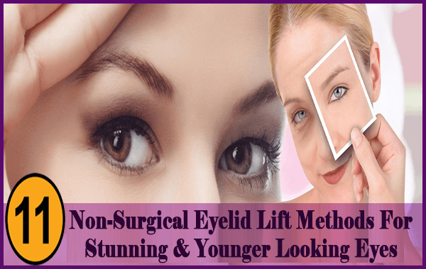 Non-Surgical Eyelid Lift Methods For Stunning & Younger Looking Eyes