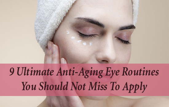 Ultimate Anti-Aging Eye Routines