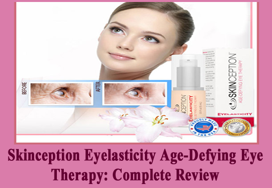 Skinception Eyelasticity Age-Defying Eye Therapy: Complete Review