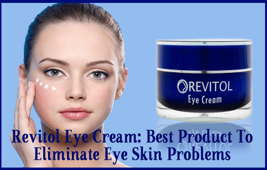 Revitol Eye Cream Best Product To Eliminate Eye Skin Problems