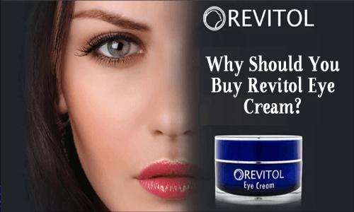 Why Should You Buy Revitol Eye Cream