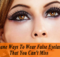 9 Insane Ways To Wear False Eyelashes