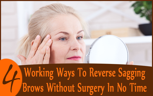 Reverse Sagging Brows Without Surgery