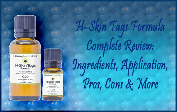 H-Skin Tags Formula Complete Review - Ingredients, Application, Pros, Cons & More