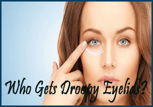 Who Gets Droopy Eyelids