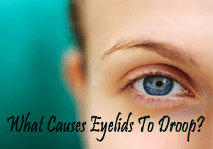 causes of droopy eyelids
