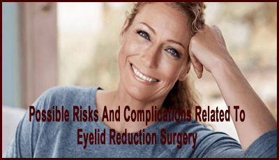 Possible Risks And Complications in reduction surgery