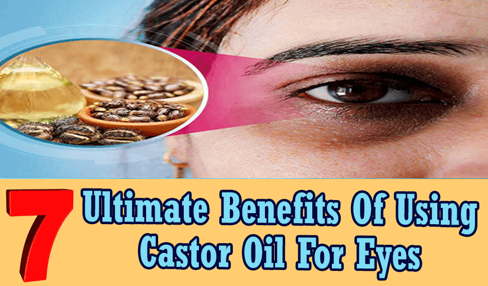 [Infographic] 7 Ultimate Benefits Of Using Castor Oil For Eyes