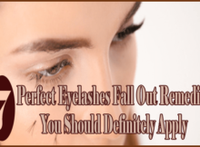7 Perfect Eyelashes Fall Out Remedies You Should Definitely Apply